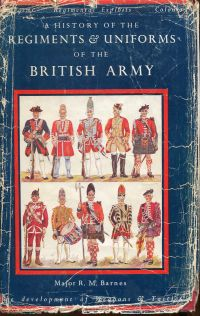 Barnes, A history of the regiments & uniforms of the British Army. (Umschlag)